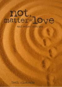 Not A Matter of LoveAlvarado