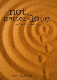 Not A Matter of LoveAlvarado